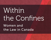 Within the Confines: Women and the Law in Canada